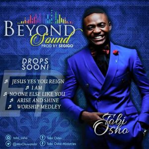 One Of Nigerians Worship Drops E. P In October ( Beyond Sounds)